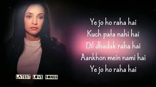 (Lyrics) Ye Jo Ho Raha Hai : Ghost | Jyotica Tangri | Sanaya Irani,Shivam Bhaargava |