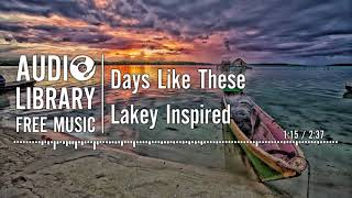 Days Like These - Lakey Inspired