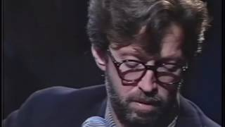 Eric Clapton - Running On Faith - Unplugged 1992 DEMO