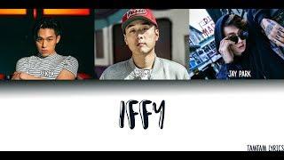 IFFY - SIK-K x PH-1 x JAY PARK Lyrics [Han,Rom,Eng] {Coded}