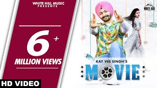 Kay Vee Singh : MOVIE (Official Video) Feat. Khushi Chaudhary | Latest Punjabi Romantic Song 2020