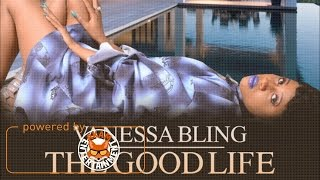 Vanessa Bling - The Good Life [Cheers Riddim] December 2016