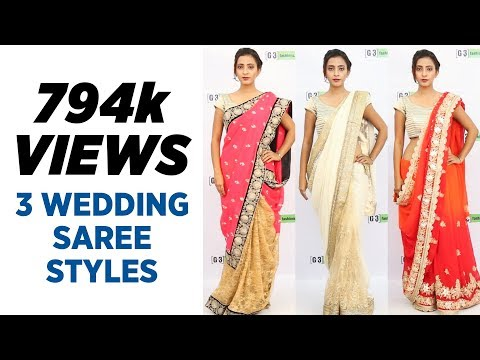 , title : 'How to wear Saree for Wedding - 3 New Styles'