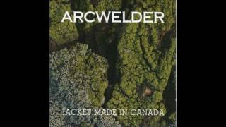 Arcwelder - When You're Gone