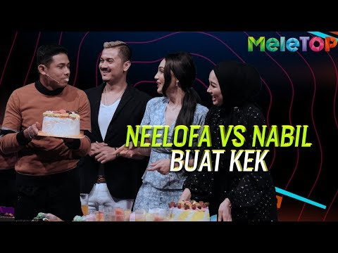 Neelofa lawan Nabil buat Kek | MeleTOP | Dato' Fazley, Nadia Brian