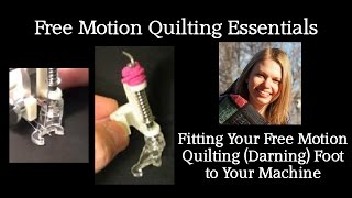 Fitting Free Motion / Darning Foot to Your Machine