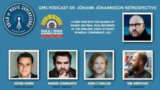 GMS Podcast 06: Jóhann Jóhannsson Retrospective