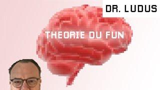 Qu'est-ce que la Théorie du Fun ?