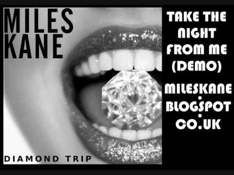 Miles Kane- Take The Night From Me (Demo)