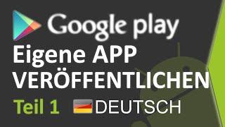 Google Play App Veröffentlichen #1 Developer Console