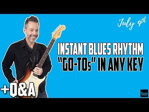 "Instant Blues Rhythm ""GO-TOs"" In Any Key - LIVE Q&A"