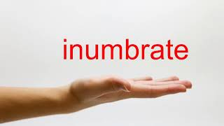 How to Pronounce inumbrate - American English