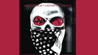 Eric Church-I'm Gettin Stoned [New Album] [Caught In The Act]