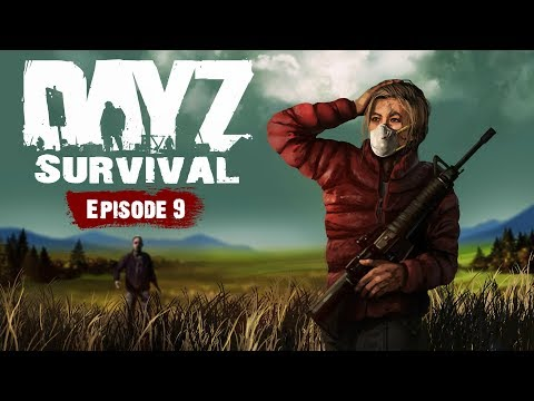 New Ground - DayZ Survival - Ep. 9