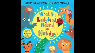 What the Ladybird Heard on Holiday - Story Read Aloud