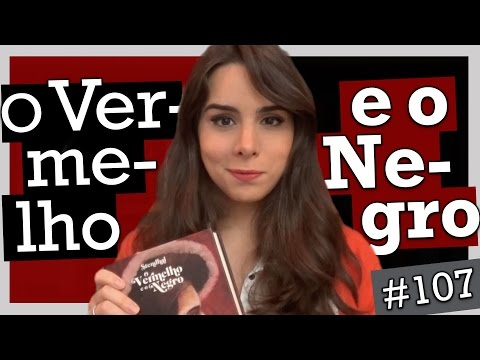 O VERMELHO E O NEGRO, DE STENDHAL (#107)