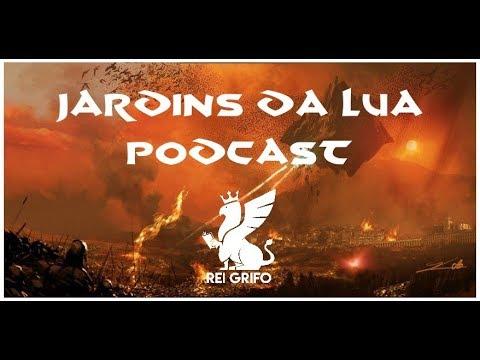 Podcast do Rei Grifo: Jardins da Lua