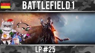 Battlefield 1 #25  ~ Mörsern im Wald [ German / Deutsch - Gameplay ]