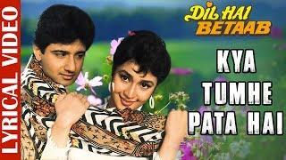 Kya Tumhe Pata Hai - Lyrical Video   Dil Hai   - YouTube