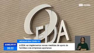 EDA vai implementar novas medidas de apoio às famílias e às empresas açorianas