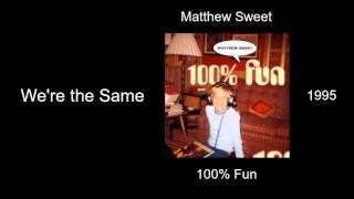 Matthew Sweet - We're the Same - 100% Fun [1995]