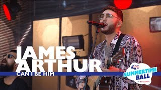 James Arthur   'Can I Be Him' (Live At Capital's Summertime Ball 2017)