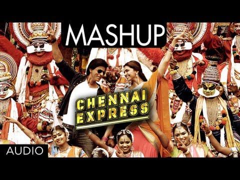 Chennai Express (Mashup)