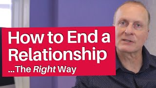 How to End a Relationship the Right Way