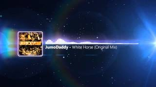 JumoDaddy - White Horse (Original Mix)