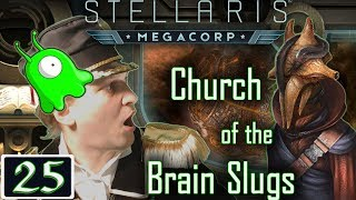 Faction Troubles - Stellaris: MegaCorp - Brain Slugs - #25 - Let's Play Gameplay