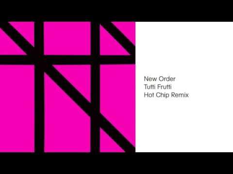 New Order - Tutti Frutti (Hot Chip Remix)