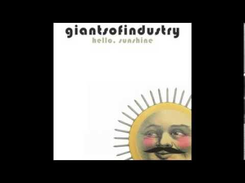 Hello, Sunshine (2013) (Song) by Giants of Industry