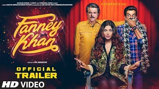 Official Trailer - Fanney Khan