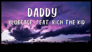 Blueface   DADDY Feat. Rich The Kid (Lyrics)