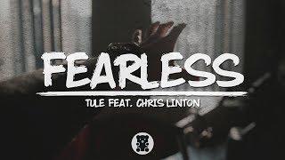 🐻 Tule   Fearless Pt. II (feat. Chris Linton) (Lyrics Video)