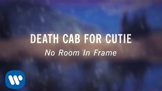Death Cab for Cutie- No Room In Frame