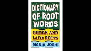 Dictionary of Root Words Greek and Latin Roots English Word Power Volume 17
