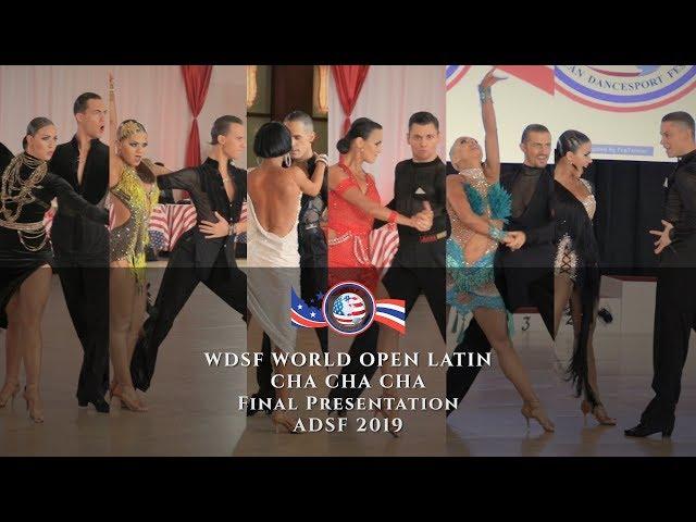 2019 WDSF World Open Latin Miami I Cha Cha I Final I ADSF