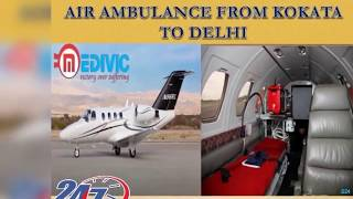 Get Super Advanced Shifting Service Air Ambulance from Kolkata to Delhi
