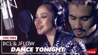 BCL & JFlow   Dance Tonight | Official Lyric Video