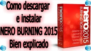DESCARGAR NERO BURNING 2015, Español, Full Bien Explicado 100% Funcional