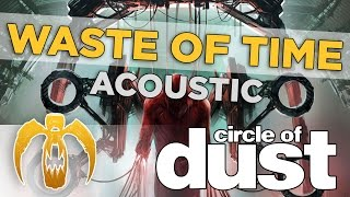 Circle of Dust - Waste of Time (Acoustic)