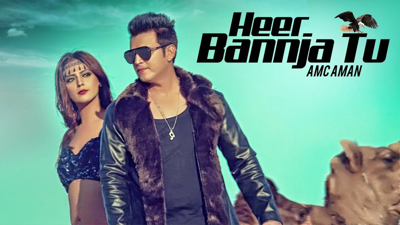 Heer Bannja Tu – AMC Aman Video Download