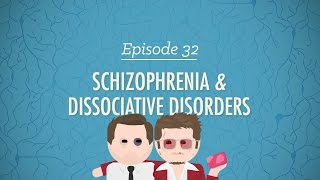 Schizophrenia&Dissociative Disorders: Crash Course Psychology #32
