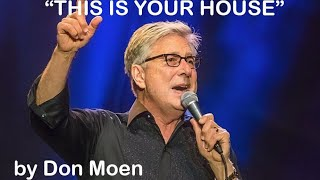 THIS IS YOUR HOUSE with lyrics by Don Moen