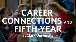 Career Connections and Fifth-Year at Clark University
