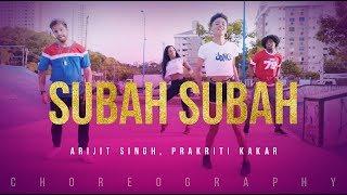 Subah Subah | Arijit Singh, Prakriti Kakar | Amaal Mallik | Sonu Ke Titu Ki Sweety | Choreography