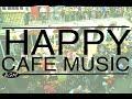 Download Video 【HAPPY CAFE MUSIC】Jazz & Bossa Nova Background Music - Happy 3hours!!