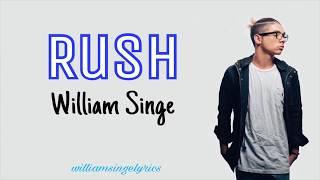 William Singe   Rush (Lyrics)