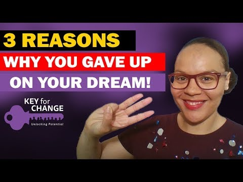 Your dream? Did you give up on it?